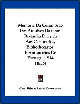 Memoria Da Commissao Dos Arquivos Da Gran-Bretanha