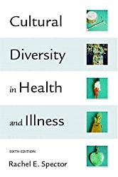 Cultural Diversity in Health and Illness by Spector Rachel E