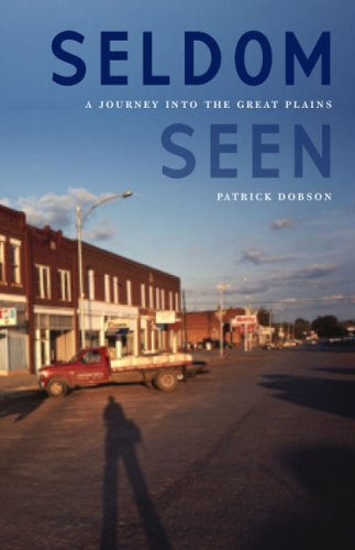 Image for Seldom Seen: A Journey into the Great Plains