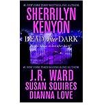Dead After Dark (0312947984) by Kenyon, Sherrilyn / Ward, J.R. / Squires, Susan / Love, Dianna
