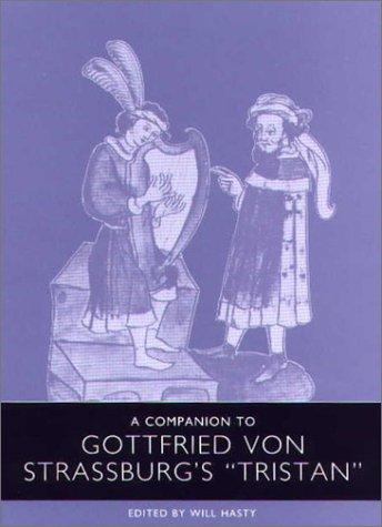 A Companion to Gottfried von Strassburg's Tristan (Studies in German Literature Linguistics and Culture)