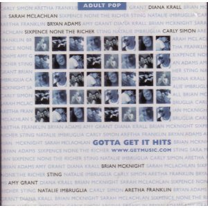 Gotta Get It Hits by Various Artist,&#32;Brain McKnight,&#32;Sarah McLachlan,&#32;Sixpence None the Richer and Sting