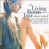 LIVING ROOM JAZZ〜SLOW WIND