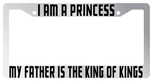 i am a princess my father is the king of kings high quality chrome plastic license