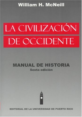 La Civilizacion de Occidente: Manual de Historia (Spanish Edition)