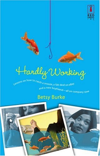 Hardly Working (Red Dress Ink Novels)