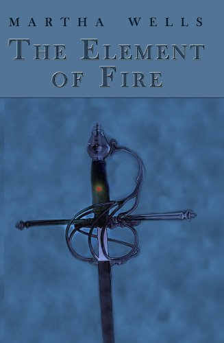 """The Element of Fire"" by Martha Wells"