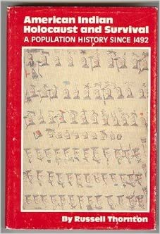 American Indian Holocaust and Survival: A Population History Since 1492 (Civilization of the American Indian)