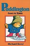 Paddington Goes to Town ~ Ppr