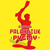Pygmy | [Chuck Palahniuk]
