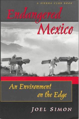 Endangered Mexico: An Environment on the Edge