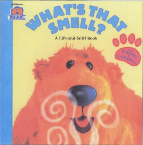 What's That Smell?: A Liftandsniff Book (Bear in the Big Blue House)
