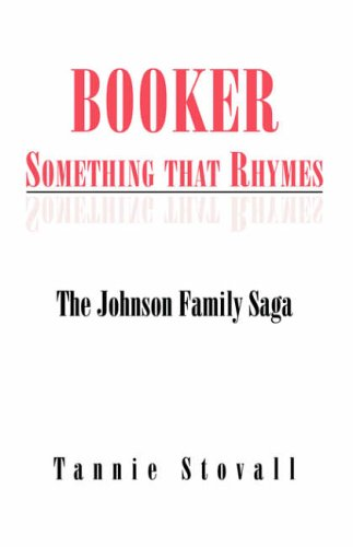 Booker Something that Rhymes: The Johnson Family Saga
