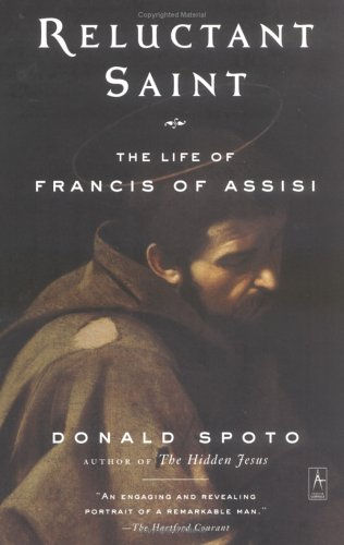 Reluctant Saint: The Life of Francis of Assisi, DONALD SPOTO
