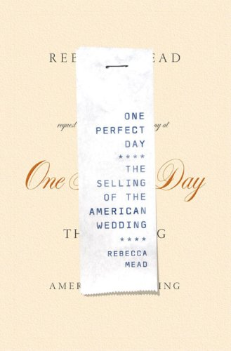 One Perfect Day: The Selling of the American Wedding at Amazon.com