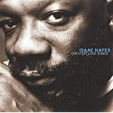 Greatest Love Songs ~ Isaac Hayes