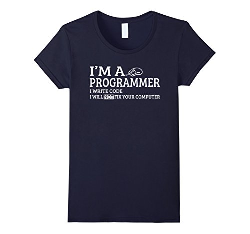 Women's  I'm A Programmer I Write Code I Will Not Fix Your Computer  Large Navy