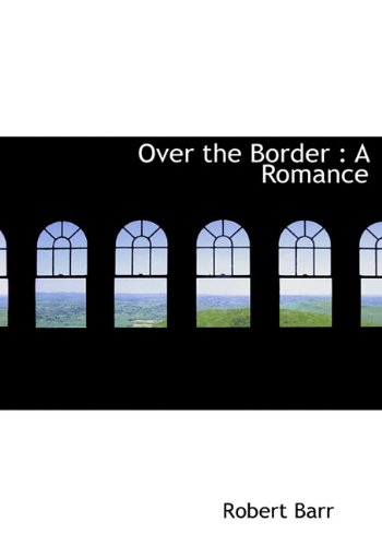 Over the Border: A Romance