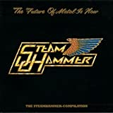 Steamhammer: The Future Of Metal Is Now (The Steamhammer Compilation)