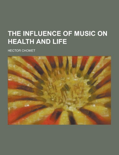 The Influence of Music on Health and Life