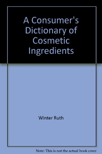Title: A Consumers Dictionary of Cosmetic Ingredients New