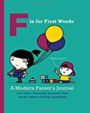 img - for F is for First Words: A Modern Parent's Journal For their funniest phrases and most embarrassing moments book / textbook / text book