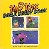 The Tiny Tots Bible Story Book (0781408342) by Walton, John H.