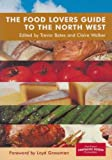 img - for The Food Lovers Guide to the North West book / textbook / text book