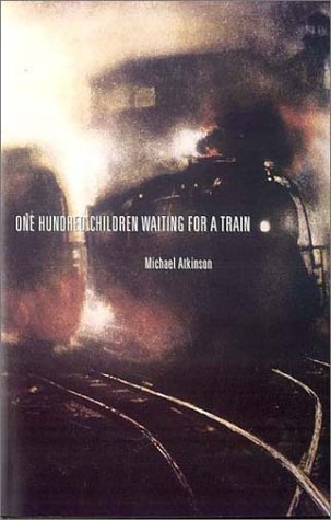 One Hundred Children Waiting for a Train, MICHAEL ATKINSON