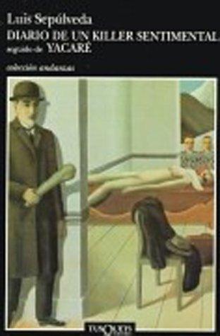 Diario De Un Killer Sentimental Seguido De Yacare (Coleccion Andanzas) (Spanish Edition)