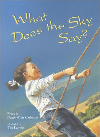 What Does the Sky Say, NANCY WHITE CARLSTROM, TIM LADWIG