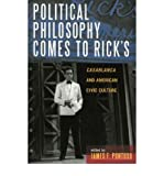 img - for [(Political Philosophy Comes to Ricks: Casablanca and American Civic Culture)] [Author: James F. Pontuso] published on (July, 2005) book / textbook / text book