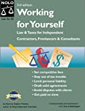 Working for Yourself: Law and Taxes for Independent Contractors, Freelancers, and Consultants