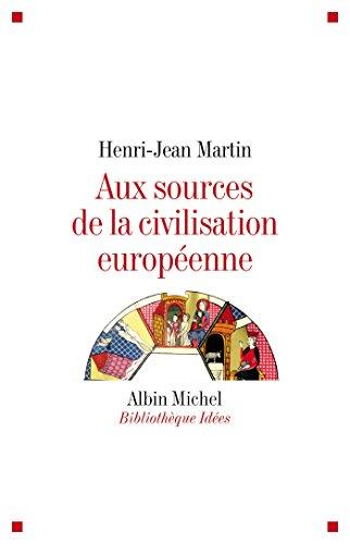 Aux sources de la civilisation européenne