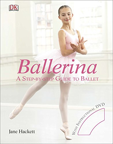 Ballerina: A Step-by-Step Guide to Ballet