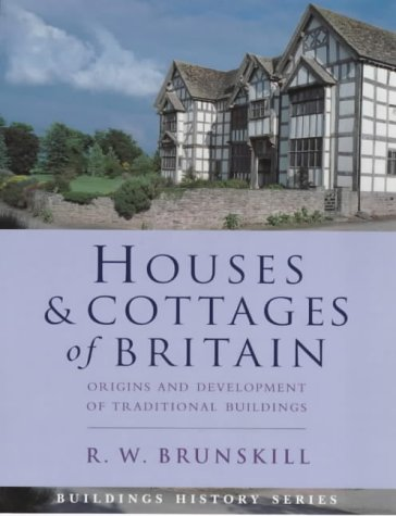 Houses and Cottages of Britain, R W Brunskill