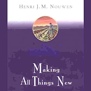 Making All Things New: An Invitation to the Spiritual Life | [Henri Nouwen]