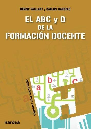 El ABC y D de la formacion docente  [Vaillant, Denise] (Tapa Blanda)