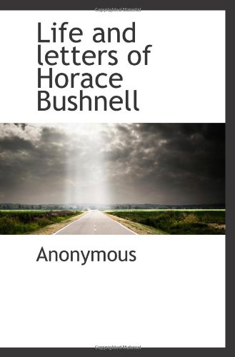 Life And Letters Of Horace Bushnell front-1039547