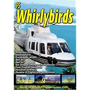 Whirlybirds: add-on for Microsoft Flight Simulator 2004 & 2002