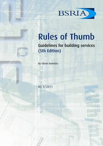 Rules of Thumb: Guidelines for Building Services (BSRIA Guide), by Glenn Hawkins