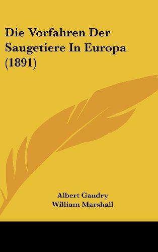 Die Vorfahren Der Saugetiere in Europa (1891)