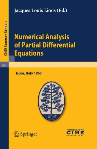 Numerical Analysis of Partial Differential Equations: Lectures given at a Summer School of the Centro Internazionale Matematico Estivo (C.I.M.E.) held ... July 3-11, 1967 (C.I.M.E. Summer Schools)