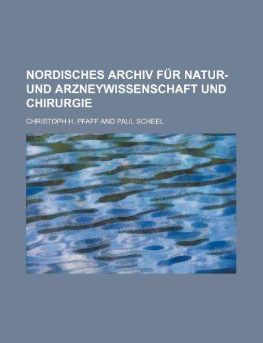 Nordisches Archiv Fur Natur- Und Arzneywissenschaft Und Chirurgie