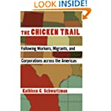 The Chicken Trail: Following Workers, Migrants, and Corporations across the Americas
