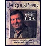 The Short-Cut Cook (0688094481) by Pepin, Jacques