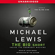 The Big Short: Inside the Doomsday Machine (       UNABRIDGED) by Michael Lewis Narrated by Jesse Boggs