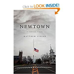 Newtown: An American Tragedy by Matthew Lysiak