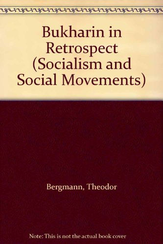 Bukharin in Retrospect (Socialism and Social Movements)
