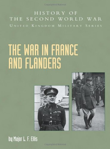 War In France And Flanders 1939-1940: History Of The Second World War: United Kingdom Military Series:  Official Campaign History